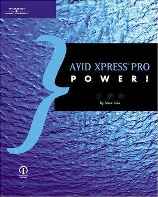 Avid Xpress Pro Power!  by  Steve Julin