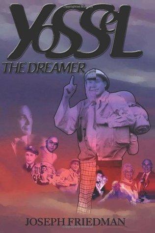 Yossel the Dreamer  by  Joseph Friedman