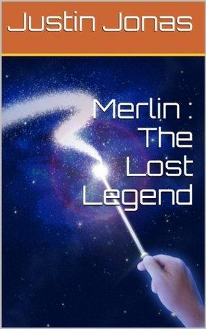 Merlin : The Lost Legend Justin Jonas
