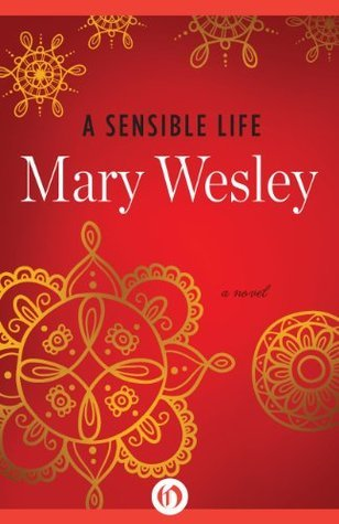 A Sensible Life: A Novel Mary Wesley