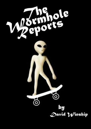 The Wormhole Reports (The Wormhole Series)  by  David Winship