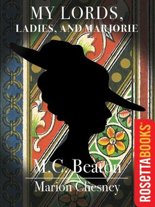 My Lords, Ladies, and Marjorie (Royal Series) Marion Chesney