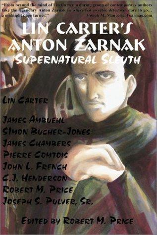 Lin Carters Anton Zarnak Supernatural Sleuth Lin Carter