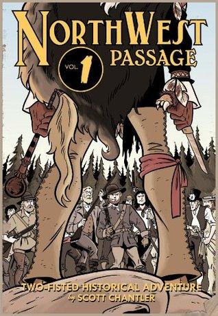 Northwest Passage Volume 1 Scott Chantler