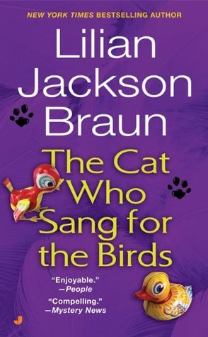 The Cat Who Sang for the Birds (Cat Who... #20)  by  Lilian Jackson Braun