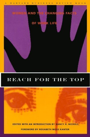 Reach for the Top: Women and the Changing Facts of Work Life Nancy Ann Nichols