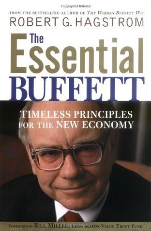 The Essential Buffett: Timeless Principles for the New Economy Robert G. Hagstrom