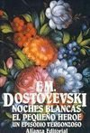 Noches Blancas - El Pequeno Heroe - Un Episodio  by  Fyodor Dostoyevsky
