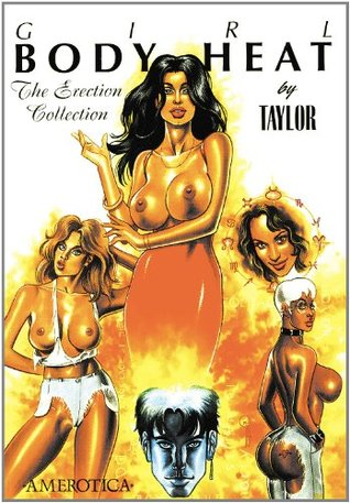 Girl: Body Heat: The Erection Collection Kevin J. Taylor