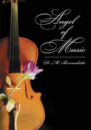 Angel of Music D. M. Bernadette
