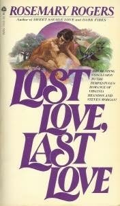 Lost Love, Last Love (Morgan / Challenger, 5) Rosemary Rogers