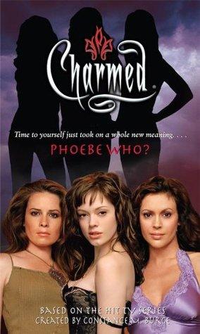 Phoebe Who? (Charmed, #38)  by  Emma Harrison
