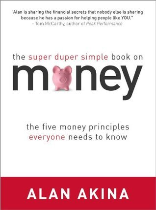 The Super Duper Simple Book on Money  by  Alan Akina