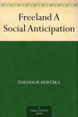 Freeland A Social Anticipation  by  Theodor Hertzka