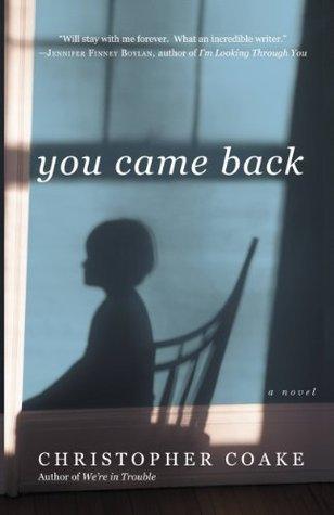 You Came Back: A Novel Christopher Coake