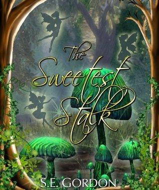The Sweetest Stalk  by  S.E. Gordon