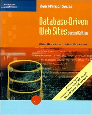 Database-Driven Web Sites (Web Warrior Series)  by  Joline Morrison