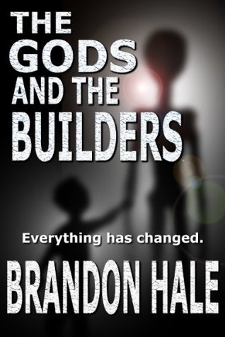The Gods and the Builders  by  Brandon Hale