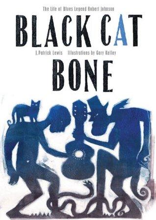 Black Cat Bone  by  J. Patrick Lewis