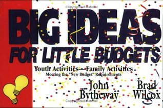 Big Ideas for Little Budgets  by  Brad Wilcox