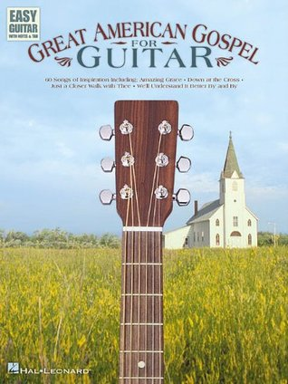 Great American Gospel for Guitar (Easy Guitar with Notes & Tab) Hal Leonard Publishing Company