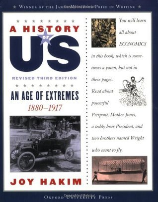 A History of US: An Age of Extremes: 1880-1917 A History of US Book Eight  by  Joy Hakim