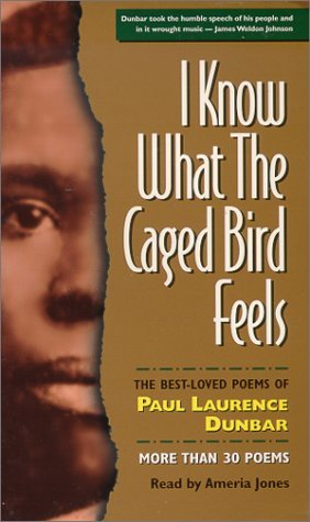 I Know What the Caged Bird Feels: The Best-Loved Poems of Paul Laurence Dunbar  by  Paul Laurence Dunbar