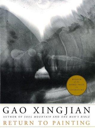 Return to Painting  by  Gao Xingjian