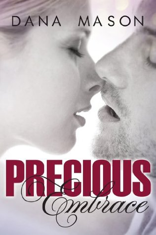 Precious Embrace (Embrace Series) Dana Mason