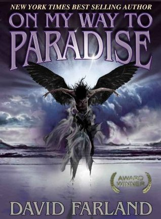 On My Way to Paradise - Short Story  by  David Farland