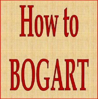 How to Bogart: Surprising Life Lessons from Humphrey Bogarts Witty Remarks  by  Karina Hughes-Eperson