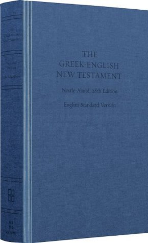 ESV Greek-English New Testament: Nestle-Aland 28th Edition and English Standard Version Anonymous