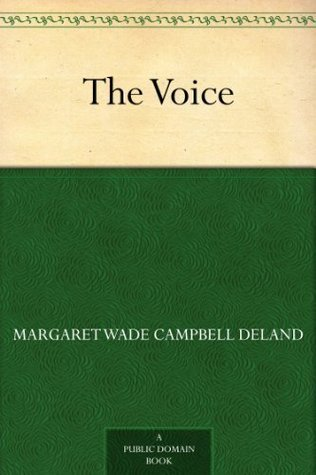 The Voice Margaret Wade Campbell Deland