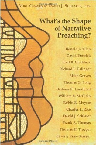 Whats the Shape of Narrative Preaching? Mike Graves