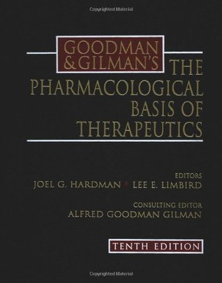 Goodman Pharmacology Basis  by  Joel G. Hardman
