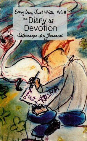 The Diary as Devotion  by  Satsvarūpa dāsa Goswami