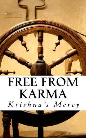 Free From Karma Krishnas Mercy