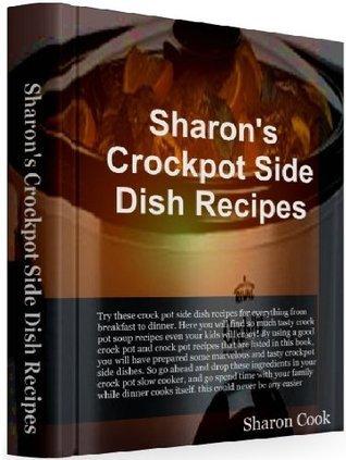 Sharons Crockpot Side Dish Recipes Sharon Cook