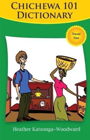Chichewa 101 Dictionary Heather Katsonga-Woodward