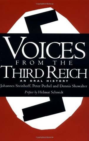 Voices From The Third Reich: An Oral History  by  Johannes Steinhoff