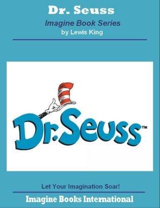 Dr Seuss: An Imagine Book (Imagine Book Series)  by  Lewis King