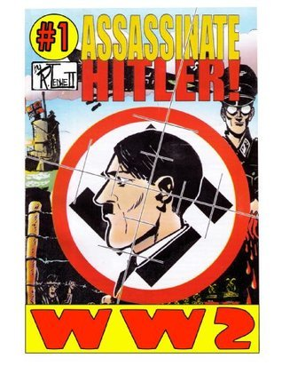 World War 2 Assassinate Hitler Volume 1 Ronald Ledwell