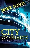 City of Quartz: Excavating the Future in Los Angeles