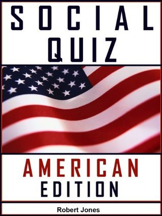 SOCIAL QUIZ - AMERICAN EDITION  by  Robert Jones