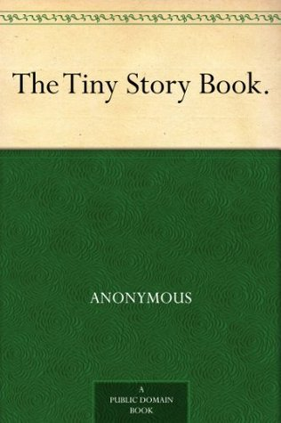 The Tiny Story Book.  by  Anonymous