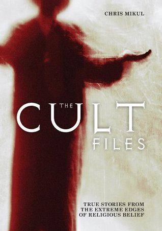 The Cult Files Chris Mikul