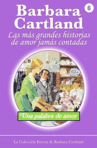 Una palabra de amor (La Colección Eterna de Barbara Cartland)  by  Barbara Cartland
