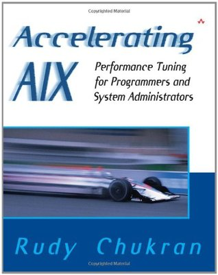 Accelerating AIX: Performance Tuning for Programmers and System Administrators Rudy Chukran