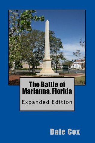 The Battle of Marianna, Florida Dale Cox
