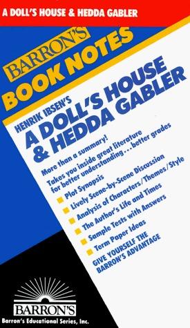 Henrik Ibsens a Dolls House & Hedda Gabler  by  Barrons Book Notes